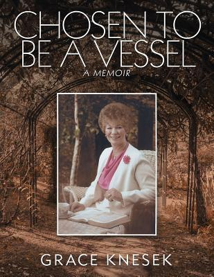 Chosen to Be a Vessel: A Memoir
