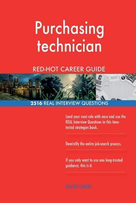 Purchasing Technician Red-Hot Career Guide; 2516 Real Interview Questions