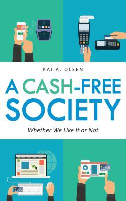 A Cash-Free Society: Whether We Like It or Not
