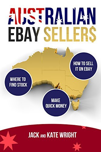 Australian EBay Sellers: How to : Sell on eBay, Online Selling, Home Business, Online Store, Ebay tips in Easy to Understand Language. Make Money at Any Age: A guide to making money on eBay