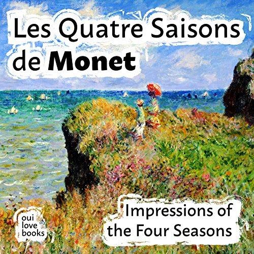 Les Quatre Saisons de Monet: Impressions of the Four Seasons