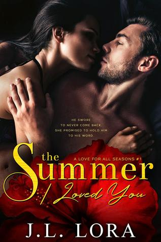 The Summer I Loved You (A Love for All Seasons, #1)
