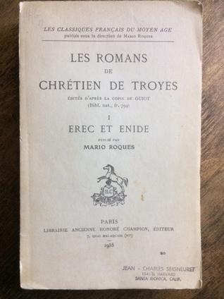 Les Romans De Chrétien De Troyes [Tome] I,Édités D'après La Copie De Guiot (Bibl. Nat. Fr. 794) I: Erec et Enide