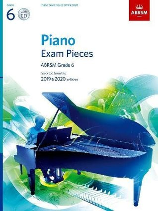 Piano Exam Pieces 2019 & 2020, ABRSM Grade 6, with CD: Selected from the 2019 & 2020 syllabus