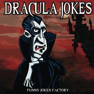 Dracula Jokes: Funny Vampire Jokes