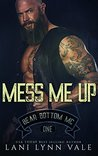 Mess Me Up (Bear Bottom Guardians MC, #1)