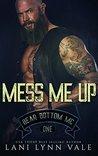 Mess Me Up