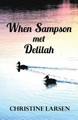 When Sampson Met Delilah: ... Just Another Duck's Tale