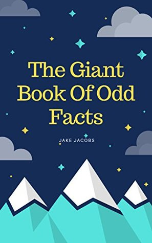 The Giant Book Of Odd Facts (The Big Book Of Facts 12)
