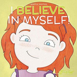 I Believe in Myself (Mindful Mantras, #6)