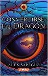 Convertirse en dragon (El dragón interior, 1)