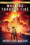 Walking Through Fire: A Misbegotten Novel