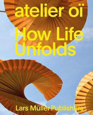 Atelier Oi How Life Unfolds par Carlotta de Bevilacqua