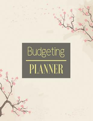 Budgeting Planner: Japanese Floral Design Budget Planner Book with Calendar 2018-2019 Income List, Monthly Expense Categories and Weekly Expense Tracker Monday to Sunday, Monthly Bill Tracker, Financial Planning Organizer with Full Page Notes