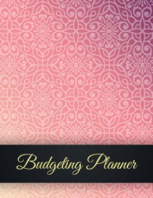 Budgeting Planner: Elegance Design Budget Planner Book with Calendar 2018-2019 Income List, Monthly Expense Categories and Weekly Expense Tracker Monday to Sunday, Monthly Bill Tracker, Financial Planning Organizer with Full Page Notes