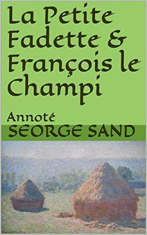 La Petite Fadette & François le Champi: Annoté