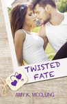 Twisted Fate by Amy K. McClung
