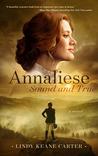 Annaliese, Sound and True