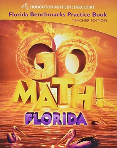 Go Math Florida Benchmarks Practice Book (Teacher Edition, Grade 5)