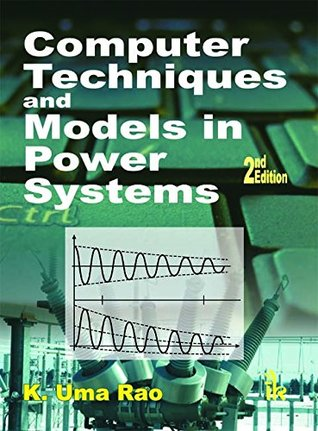 Computer Techniques and Models in Power Systems, 2/e