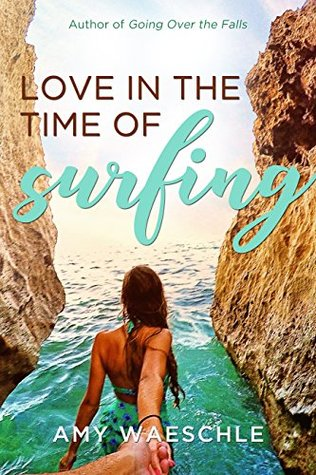 Love in the Time of Surfing (Cassidy Kincaid Book 1)