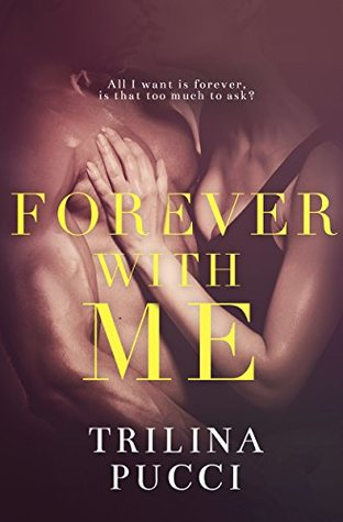 Forever with Me by Trilina Pucci