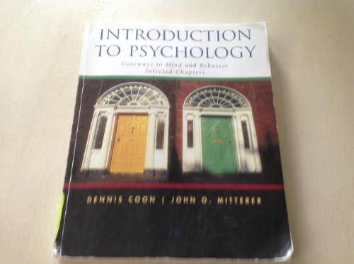 Introduction to Psychology: Gateways to Mind and Behavior Selected Chapters