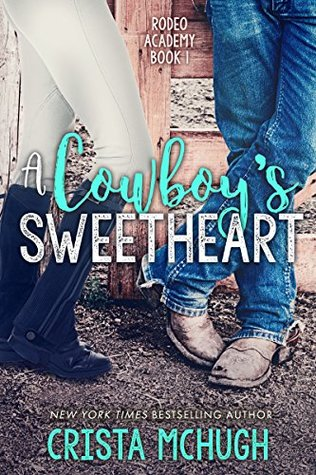 A Cowboy's Sweetheart (Rodeo Academy Book 1)