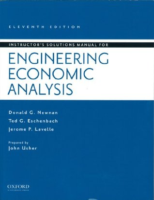 Instructor's Solutions Manual for Engineering Economic Analysis B
