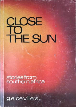 Close to the Sun, Stories from southern Africa