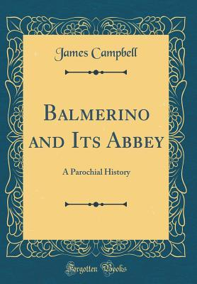 Balmerino and Its Abbey: A Parochial History