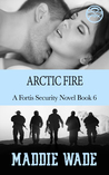 Arctic Fire (Fortis Security, #6)
