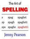 The Art of Spelling by Jenny  Pearson