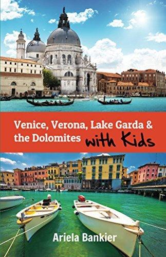 Venice, Verona, Lake Garda & the Dolomites with Kids: Venice with Kids Travel Guide 2018
