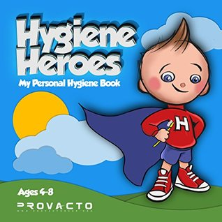 Hygiene Heroes! My Personal Hygiene Book: Kids Hygiene Book. WE CAN TAKE CARE OF OURSELVES! WE CAN DO IT! (Hygiene Story Fiction Children's Picture Book, Ages 3-8, Story Book) - Book 1
