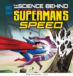 The Science Behind Superman's Speed