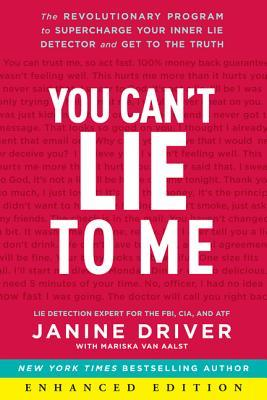 You Can't Lie to Me (Enhanced Edition): The Revolutionary Program to Supercharge Your Inner Lie Detector and Get to the Truth