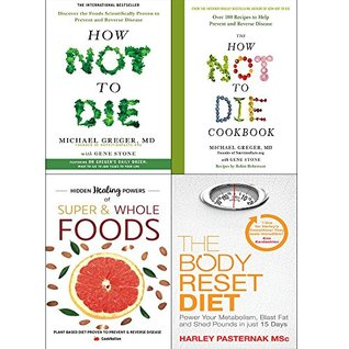 How not to die cookbook [hardcover], hidden healing powers and body reset diet 4 books collection set