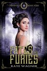 Fates and Furies by Raye Wagner