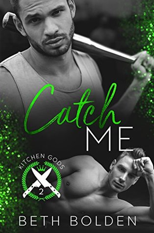 Catch Me                  (Kitchen Gods #2)