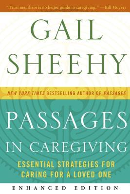 Passages in Caregiving (Enhanced Edition): Essential Strategies for Caring for a Loved One