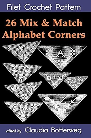 26 Mix & Match Alphabet Corners Filet Crochet Pattern: Complete Instructions and Chart
