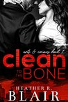 Clean to the Bone by Heather R. Blair