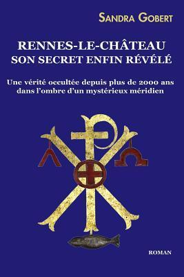 Rennes-Le-Ch�teau Son Secret Enfin R�v�l�