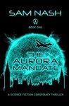 The Aurora Mandate (The Aurora Conspiracies Book 1)