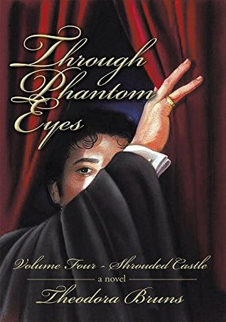 Through Phantom Eyes: Volume Four: Shrouded Castle