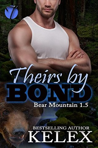 Theirs by Bond (Bear Mountain Book #1.5)