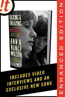 Kicking & Dreaming (Enhanced Edition): A Story of Heart, Soul, and Rock and Roll