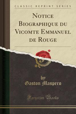 Notice biographique du vicomte Emmanuel de Rouge