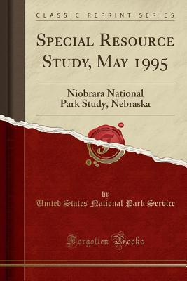 Special Resource Study, May 1995: Niobrara National Park Study, Nebraska